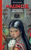 Sylvia Schopf: Malinche - Prinzessin der Azteken