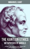 Immanuel Kant: The Kantian Ethics: Metaphysics of Morals
