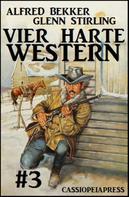 Alfred Bekker: Vier harte Western #3