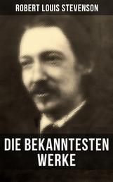 Die bekanntesten Werke von Robert Louis Stevenson - Abenteuerromane, Krimis & Seegeschichten