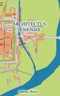 Adrian Beier: Architectus Jenensis