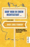 Florian Haase: Darf man in einem Rechtsstaat auch links fahren?