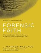 J. Warner Wallace: Forensic Faith