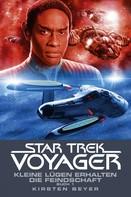 Kirsten Beyer: Star Trek - Voyager 12: Kleine Lügen erhalten die Feindschaft 1 ★★★★