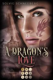A Dragon's Love (The Dragon Chronicles 1) - Fantasy-Liebesroman für Drachenfans
