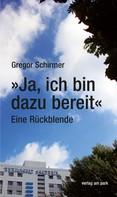 "Gregor Schirmer: ""Ja, ich bin dazu bereit"""