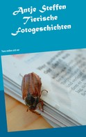 Antje Steffen: Tierische Fotogeschichten