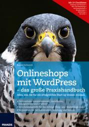 Onlineshops mit WordPress - das große Praxishandbuch - Alles, was Sie für ein erfolgreiches Start-up wissen müssen