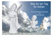 Was für ein Tag für Adrian - Eine gute-Nacht-Geschichte