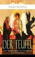 Max Henning: Der Teufel: Sein Mythos und seine Geschichte im Christentum ★★★★★
