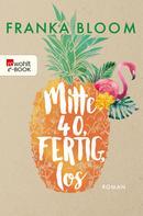 Franka Bloom: Mitte 40, fertig, los ★★★★