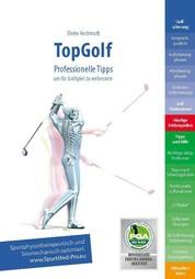 Top Golf - Professionelle Tipps um Ihr Golfspiel zu verbessern - sportphysiotherapeutisch und biomechanisch optimiert.