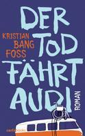 Kristian Bang Foss: Der Tod fährt Audi ★★★