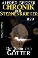Alfred Bekker: Chronik der Sternenkrieger 29: Die Spur der Götter ★★★★★