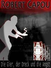 Robert Capou - Die Gier, der Dreck und die Angst - Folge 1