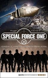 Special Force One 11 - Einsatz hinter Klostermauern
