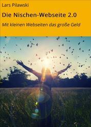 Die Nischen-Webseite 2.0 - Mit kleinen Webseiten das große Geld