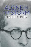 Leslie Vertes: Alone in the Storm