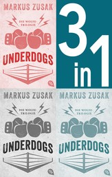 Underdogs - Die Wolfe-Trilogie - Underdog/ Vorstadtfighter/ When Dogs Cry