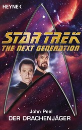Star Trek - The Next Generation: Drachenjäger - Roman
