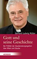 Gerhard Ludwig Müller: Gott und seine Geschichte ★★★
