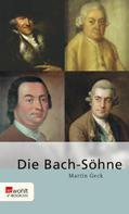 Martin Geck: Die Bach-Söhne