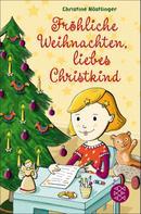 Christine Nöstlinger: Fröhliche Weihnachten, liebes Christkind! ★★★★