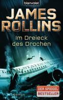James Rollins: Im Dreieck des Drachen ★★★★