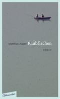 Matthias Jügler: Raubfischen ★★★★