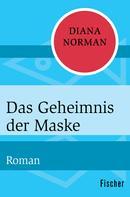 Diana Norman: Das Geheimnis der Maske