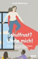 Amelie Bachmayer: Schulfrust? Ohne mich! ★★★★