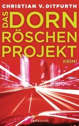 Das Dornröschen-Projekt - Krimi