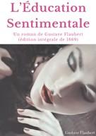 Gustave Flaubert: L'Éducation Sentimentale