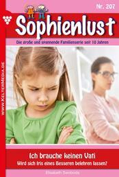 Sophienlust 207 – Familienroman - Ich brauche keinen Vati