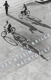 Die Brille des Nissim Nachtgeist - Roman. Die Emigrantenpension Comi in Zürich 1921-1942