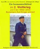 Kurt Krüger - Herausgeber Jürgen Ruszkowski: Seemannsschicksal im 2. Weltkrieg – und danach ★★★★