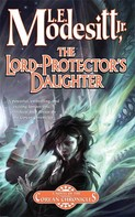L. E. Modesitt, Jr.: The Lord-Protector's Daughter ★★★★