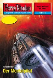 """Perry Rhodan 2557: Der Mentalpilot - Perry Rhodan-Zyklus """"Stardust"""""""