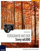 Andreas Hermann: Fotografie mit der Sony Alpha 6300 ★★★★