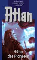 Hans Kneifel: Atlan 4: Hüter der Planeten (Blauband) ★★★★