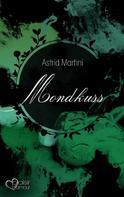 Astrid Martini: Mondkuss ★★★★