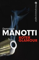 Dominique Manotti: Roter Glamour