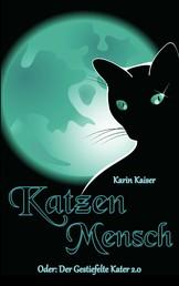 Katzenmensch - Oder: Der gestiefelte Kater 2.0