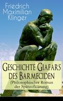 Friedrich Maximilian Klinger: Geschichte Giafars des Barmeciden (Philosophischer Roman der Spätaufklärung)