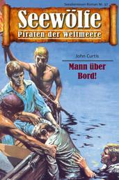 Seewölfe - Piraten der Weltmeere 37 - Mann über Bord!