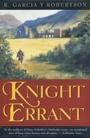 R. Garcia y Robertson: Knight Errant