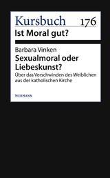 Sexualmoral oder Liebeskunst? - Über das Verschwinden des Weiblichen aus der katholischen Kirche