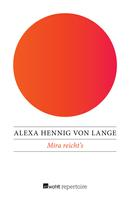 Alexa Hennig von Lange: Mira reicht's