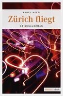 Rahel Hefti: Zürich fliegt ★★★★