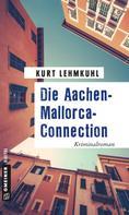 Kurt Lehmkuhl: Die Aachen-Mallorca-Connection ★★★★